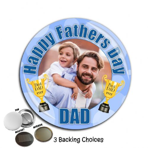 Large 75mm Personalised Happy Fathers Day Best Dad PHOTO Badge N39 - Great gift idea